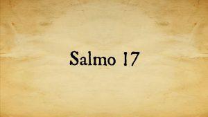 salmo 17 significado